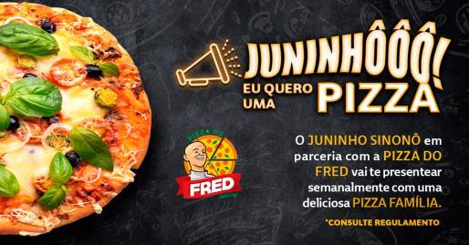 Promoção Juninho Eu quero uma pizza!